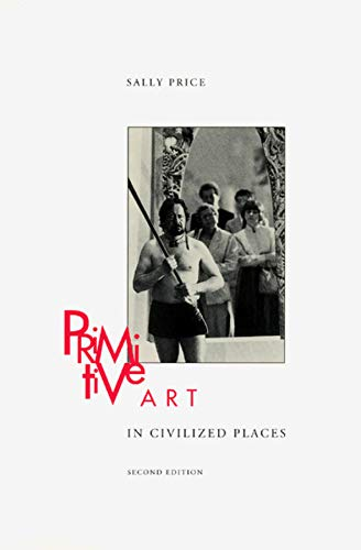 9780226680675: Primitive Art in Civilized Places - with a new Preface