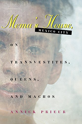 9780226682570: Mema's House, Mexico City: On Transvestites, Queens and Machos (Worlds of Desire)