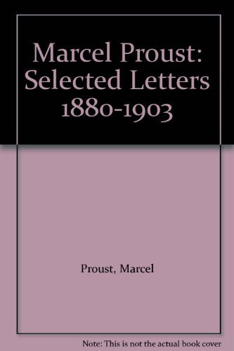9780226684598: Marcel Proust: Selected Letters 1880-1903