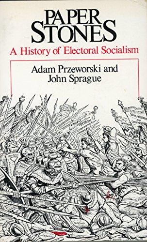 9780226684987: Paper Stones: A History of Electoral Socialism