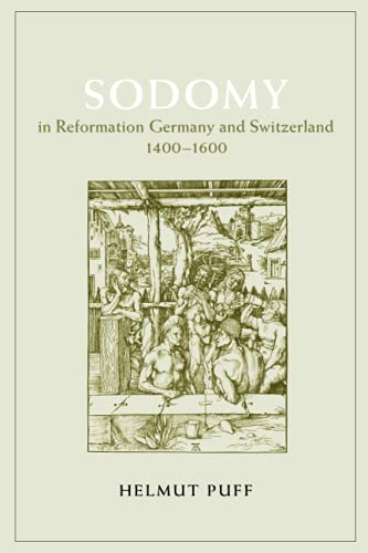 9780226685069: Sodomy in Reformation Germany and Switzerland, 1400-1600 (Chicago Series on Sexuality, History & Society)