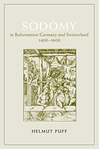 9780226685069: Sodomy in Reformation Germany & Switzerland, 1400- 1600