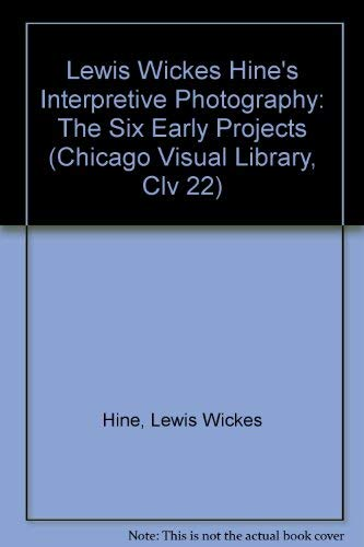 Lewis Wickes Hine's Interpretive Photography: The Six: Hine, Lewis Wickes;Doherty,