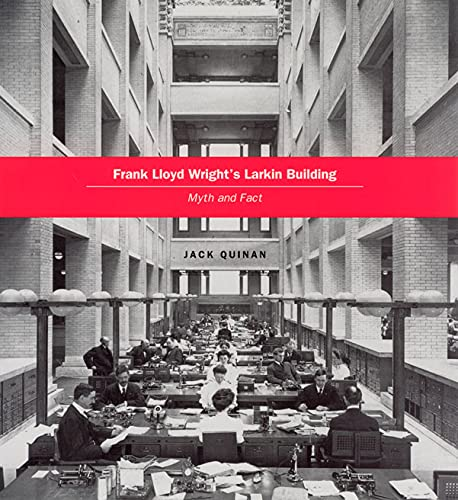 9780226699080: Frank Lloyd Wright's Larkin Building: Myth and Fact
