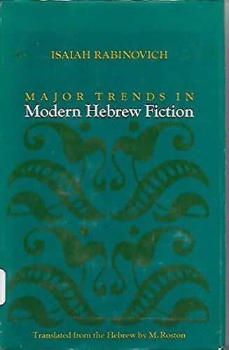 Major Trends in Modern Hebrew Fiction - Isaiah Rabinovich