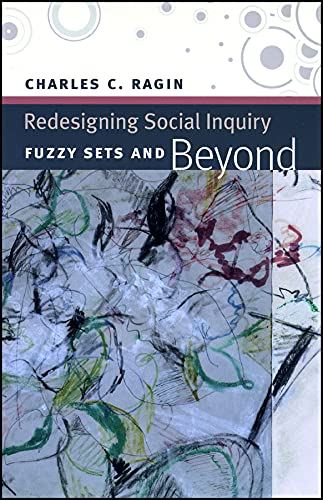 9780226702735: Redesigning Social Inquiry: Fuzzy Sets and Beyond