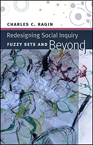 9780226702759: Redesigning Social Inquiry: Fuzzy Sets and Beyond