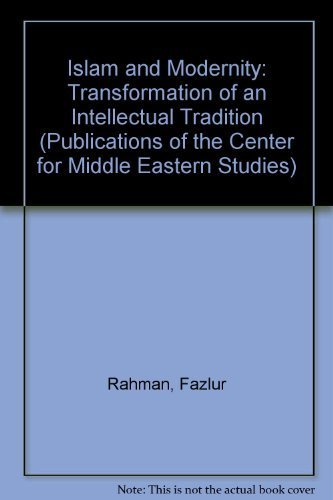 9780226702834: Islam and Modernity: Transformation of an Intellectual Tradition (Publications of the Center for Middle Eastern Studies)