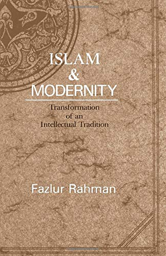 9780226702841: Islam and Modernity: Transformation of an Intellectual Tradition (Publications of the Center for Middle Eastern Studies)