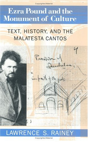 9780226703169: Ezra Pound and the Monument of Culture: Text, History, and the Malatesta Cantos