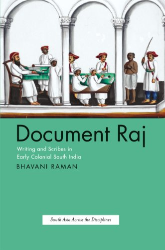 Document Raj. Writing and Scribes in Early Colonial South India.