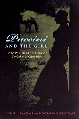9780226703909: Puccini & the Girl: History And Reception of the Girl of the Golden West