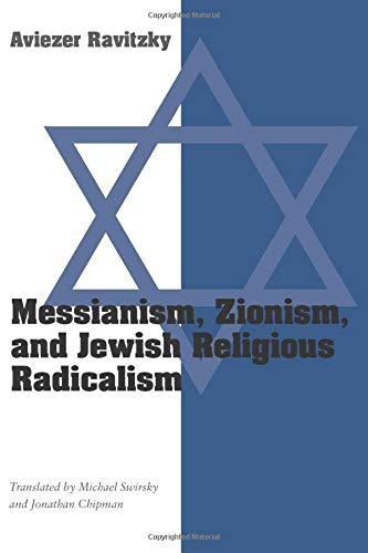 9780226705781: Messianism, Zionism, and Jewish Religious Radicalism (Chicago Studies in the History of Judaism)