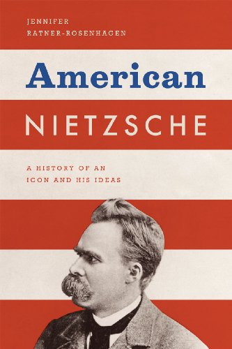 9780226705811: American Nietzsche: A History of an Icon and His Ideas