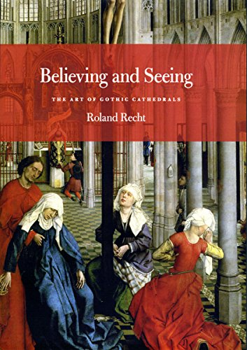 9780226706061: Believing and Seeing: The Art of Gothic Cathedrals