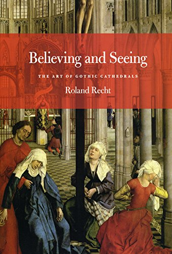 9780226706078: Believing and Seeing: The Art of Gothic Cathedrals