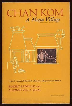 9780226706610: Chan Kom a Maya Village [Paperback] by Redfield, Robert