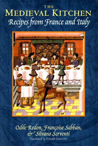 The Medieval Kitchen: Recipes from France and Italy (0226706842) by Redon, Odile; Sabban, Françoise; Serventi, Silvano
