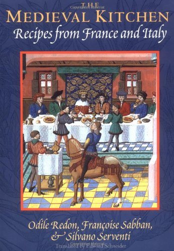 The Medieval Kitchen: Recipes from France and Italy (Paperback): Odile Redon