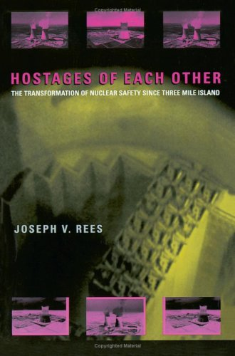 9780226706870: Hostages of Each Other: The Transformation of Nuclear Safety since Three Mile Island