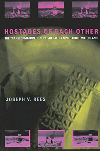 9780226706887: Hostages of Each Other: The Transformation of Nuclear Safety since Three Mile Island