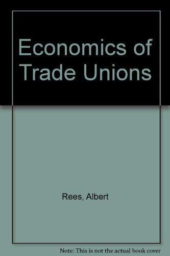 The Economics of Trade Unions: Albert Rees