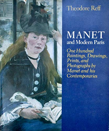9780226707204: Manet and Modern Paris: One Hundred Paintings, Drawings, Prints and Photographs by Manet and His Contemporaries