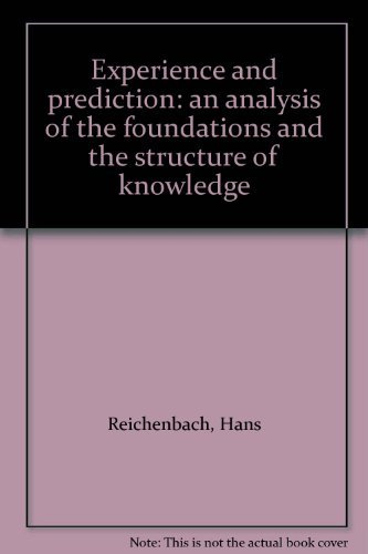 9780226707471: Experience and prediction: an analysis of the foundations and the structure of knowledge