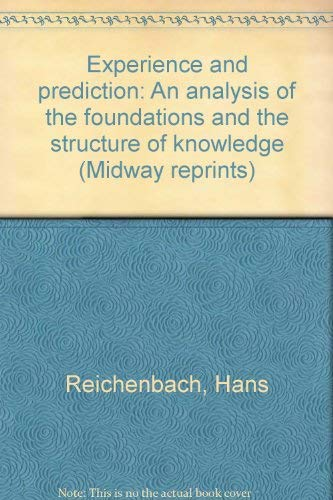 9780226707488: Experience and prediction: An analysis of the foundations and the structure of knowledge (Midway reprints)