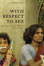 9780226707556: With Respect to Sex: Negotiating Hijra Identity in South India (Worlds of Desire: The Chicago Series on Sexuality, Gender, and Culture)