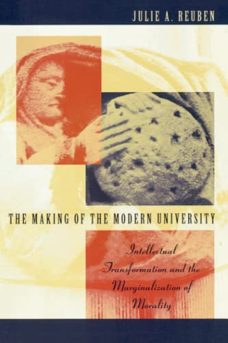 9780226710204: The Making of the Modern University: Intellectual Transformation and the Marginalization of Morality