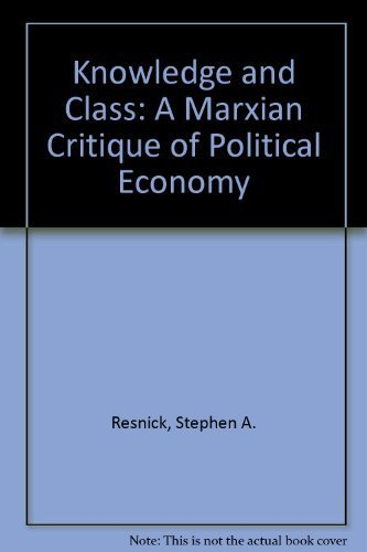 9780226710211: Knowledge and Class: A Marxian Critique of Political Economy