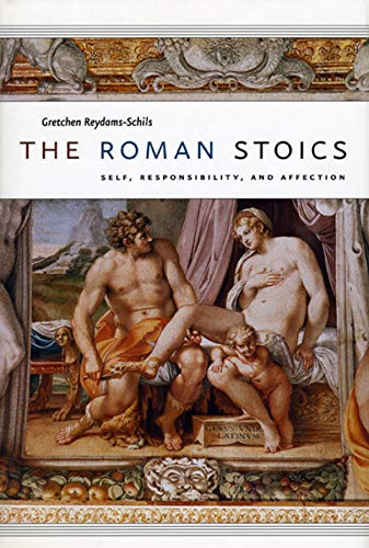 9780226710266: The Roman Stoics: Self, Responsibility, and Affection