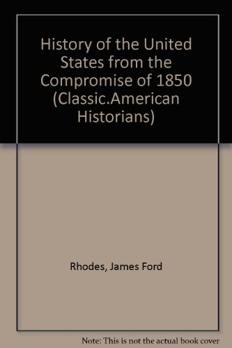 History of the United States from the: James Ford Rhodes
