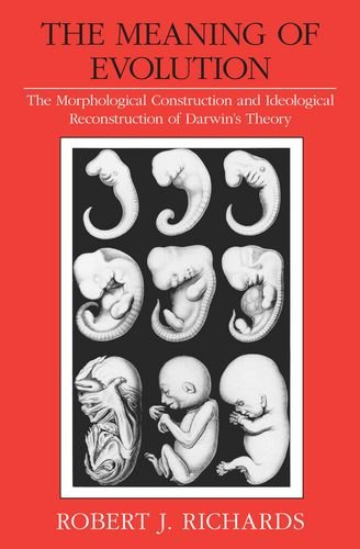 9780226712024: The Meaning of Evolution: The Morphological Construction and Ideological Reconstruction of Darwin's Theory (Science and Its Conceptual Foundations series)