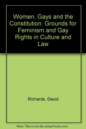 Women, Gays and the Constitution : The: David Richards