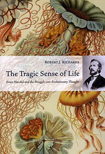 9780226712161: The Tragic Sense of Life: Ernst Haeckel and the Struggle Over Evolutionary Thought