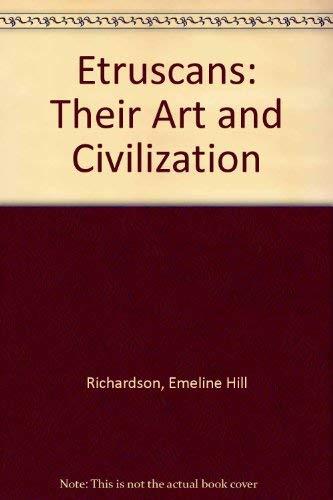 Etruscans: Their Art and Civilization (Phoenix Book; P670): Richardson, Emeline Hill