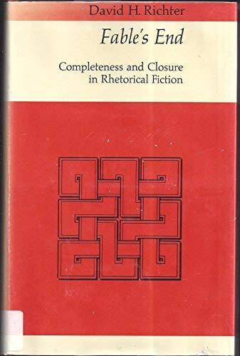9780226713175: Fable's End: Completeness and Closure in Rhetorical Fiction