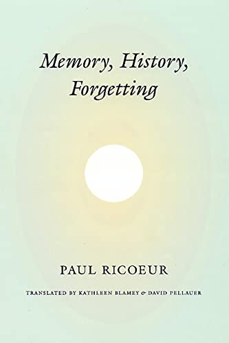 9780226713410: Memory, History, Forgetting