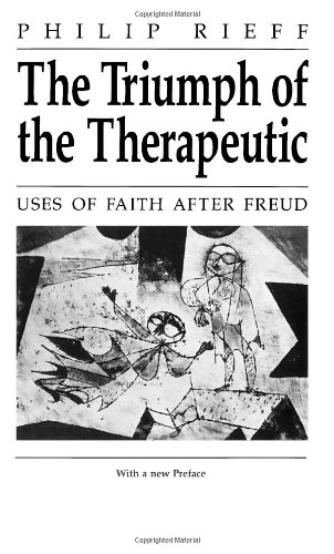 9780226716466: The Triumph of the Therapeutic: Uses of Faith after Freud