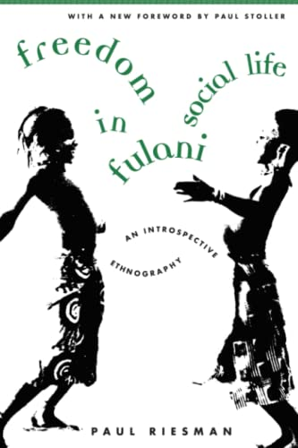 9780226717432: Freedom in Fulani Social Life: An Introspective Ethnography