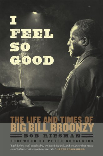 9780226717456: I Feel So Good: The Life and Times of Big Bill Broonzy