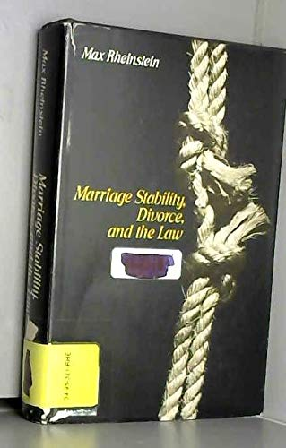 Marriage Stability, Divorce, and the Law.: Max Rheinstein
