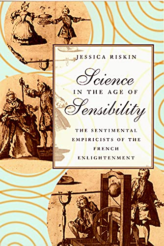 9780226720784: Science in the Age of Sensibility: The Sentimental Empiricists of the French Enlightenment