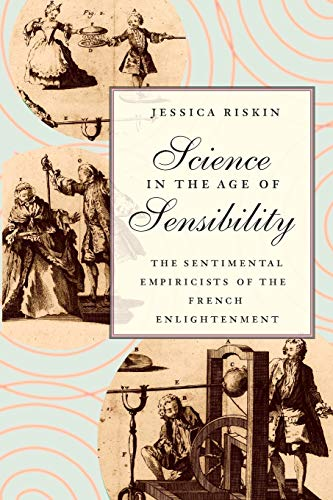 9780226720791: Science in the Age of Sensibility: The Sentimental Empiricists of the French Enlightenment