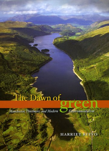 9780226720821: The Dawn of Green: Manchester, Thirlmere, and Modern Environmentalism