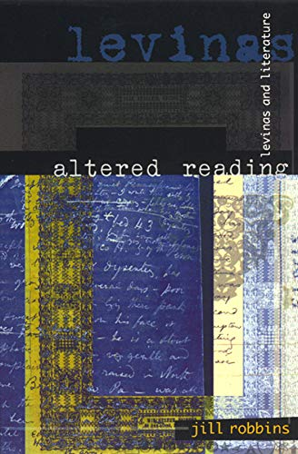 9780226721125: Altered Reading: Levinas and Literature