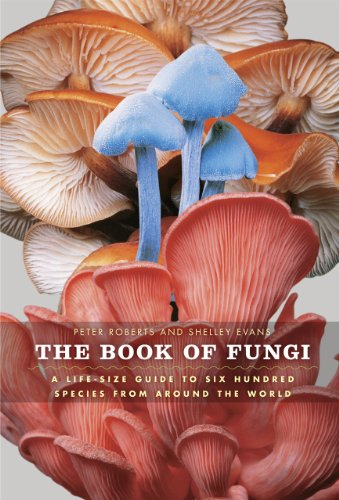 9780226721170: The Book of Fungi: A Life-Size Guide to Six Hundred Species from around the World