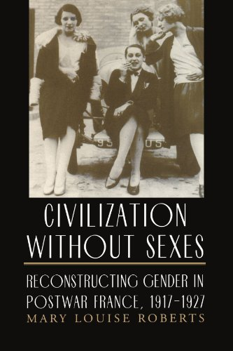 Civilization without Sexes: Reconstructing Gender in Postwar: Mary Louise Roberts